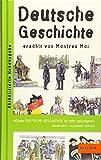 Deutsche Geschichte: erzählt von Manfred Mai (Gulliver) - Manfred Mai