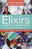 Elixirs minéraux et spagyriques - Les remèdes de..