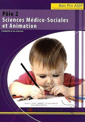 Pôle 2 Bac Pro ASSP Sciences médico-sociales et animations : A domicile et en structure de Laëtitia Carrera (10 avril 2012) Broché