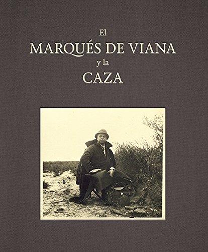 El marqués de Viana y la caza (Arte y Fotografía) por Juan García-Carranza Benjumea