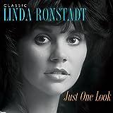 Just One Look:Classic Linda Ronstadt