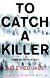 To Catch A Killer (Bodenstein & Kirchoff series)