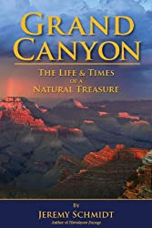 Grand Canyon: The Life and Times of a Natural Treasure