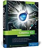 Cinema 4D - ab Version 17: Das umfassende Handbuch