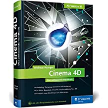 Cinema 4D – ab Version 17: Das umfassende Handbuch