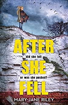 After She Fell: A haunting psychological thriller with a shocking twist (Alex Devlin, Book 2) by [Riley, Mary-Jane]