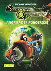 Angriff der Robotroxe (Sternenritter, Band 2)