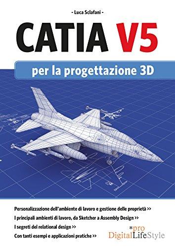 Catia v5 per la progettazione 3d pdf download paulala for Progettazione 3d online