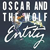 Songtexte von Oscar and the Wolf - Entity