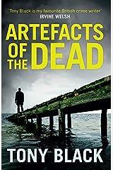 Artefacts of the Dead (DI Bob Valentine) by Tony Black (2014-07-14) Paperback