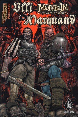 The Life and Time of Ulli & Marquand and Their Misadventures in Mordheim, City of the Damned (A Warhammer graphic novel) by Rennie, Gordon, Thorpe, Gavin, Perkins, Mike, Kopinski, Karl (2002) Paperback