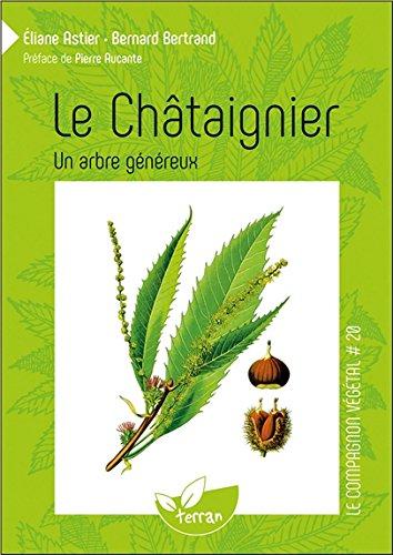 Le Chtaignier - Un arbre gnreux - Le compagnon vgtal