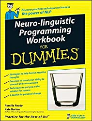 Neuro-linguistic Programming (NLP) Workbook for Dummies