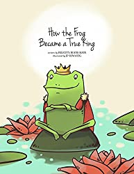 How the Frog became a True King: Illustrated Edition