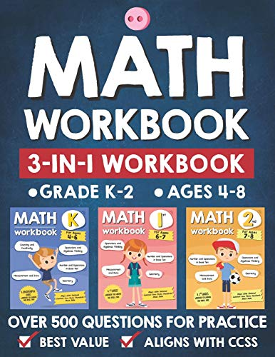 Math Workbook Practice Grade K-2 (Ages 4-8): 3-in-1 Math Workbook With Over 500+ Questions For Learning and Practice Math (Kindergarten, 1st and 2nd Grade) (TuebaaH Common Core Math, Band 1) (Kindergarten Core Common)