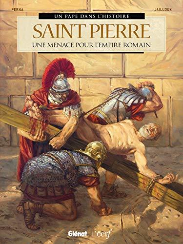 Saint Pierre: Une menace pour l'Empire romain par  Bernard Lecomte, Pat Perna