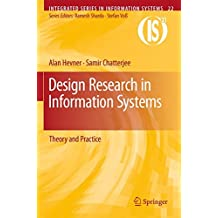Design Research in Information Systems: Theory and Practice (Integrated Series in Information Systems, Band 22)