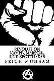 Revolution: Kampf-, Marsch- und Spottlieder