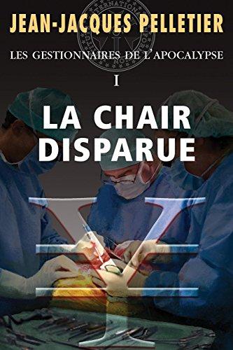Téléchargement Chair disparue (La): Les Gestionnaires de l'apocalypse -1 pdf, epub