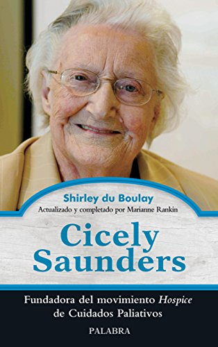 Cicely Saunders (Palabra hoy) por Shirley Du Boulay
