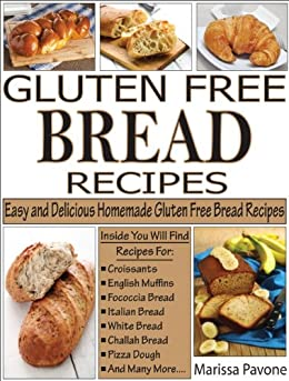 GLUTEN FREE BREAD RECIPES: Easy and Delicious Homemade Gluten Free ...