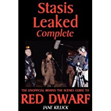 Stasis Leaked Complete: The Unofficial Behind the Scenes Guide to Red Dwarf by Jane Killick (2012-08-20)