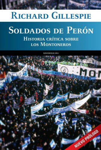 Soldados de Perón: Historia crítica sobre los montoneros
