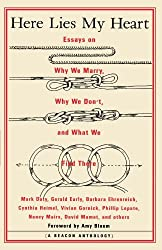 Here Lies My Heart: Essays on Why We Marry, Why We Don't, and What We Find There (A Beacon Anthology) by Beacon Press (1999-04-01)