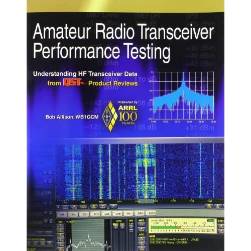 Amateur Radio Transceiver Performance Testing: Understanding HF Transceiver Data from QST Product Reviews by ARRL Inc. (2014-01-30)