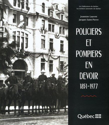 Policiers et Pompiers en Devoir 1851 1977