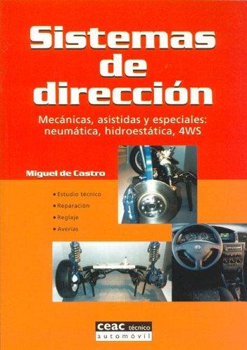 Sistemas de direccion: mecanicas, asistidas y especiales: neumatica,hidroestatica 4 ws por Miguel de Castro