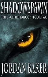 Shadowspawn (The Truefire Trilogy Book 2) (English Edition)