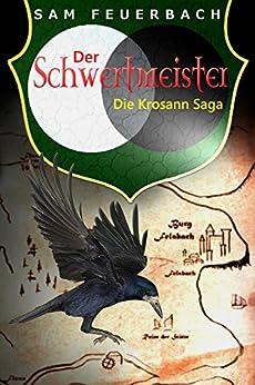 Der Schwertmeister: Band 2 der Krosann-Saga (Die Krosann-Saga) von [Feuerbach, Sam]