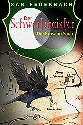 Der Schwertmeister: Band 2 der Krosann-Saga (Die Krosann-Saga)