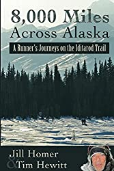 8,000 Miles Across Alaska: A Runner's Journeys on the Iditarod Trail