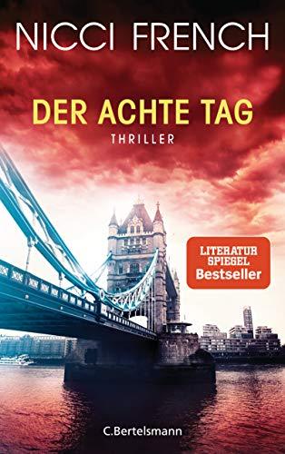 Der achte Tag: Thriller - Frieda Klein: das fesselnde Finale (Psychologin Frieda Klein als Ermittlerin, Band 8)