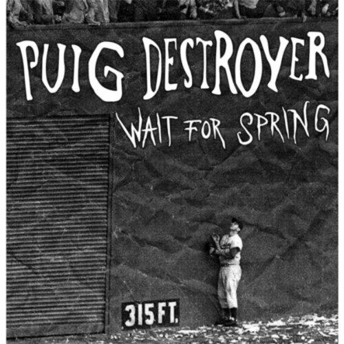 Wait for Spring [Explicit] (Puig Destroyer)