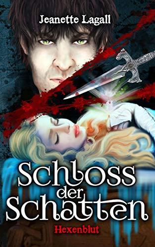 Schloss der Schatten 2: Hexenblut von [Lagall, Jeanette]
