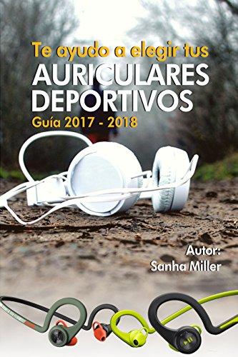 Te ayudo a elegir tus Auriculares Deportivos: Guia 2017-2018 por Sanha Miller