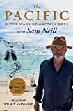 The Pacific: In the Wake of Captain Cook, with Sam Neill (English Edition)