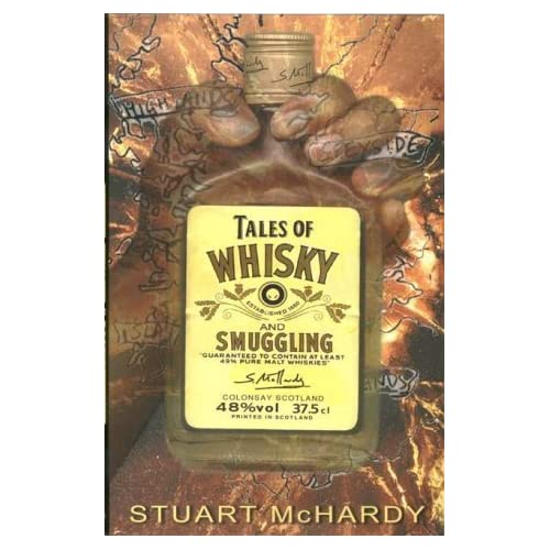 Tales of Whisky and Smuggling by Stuart McHardy (2002-07-01)