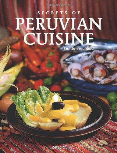 Descargar Libro Secrets of Peruvian Cuisine (Secretos de La Cocina) de Emilio Peschiera