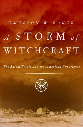 a-storm-of-witchcraft-the-salem-trials-and-the-american-experience