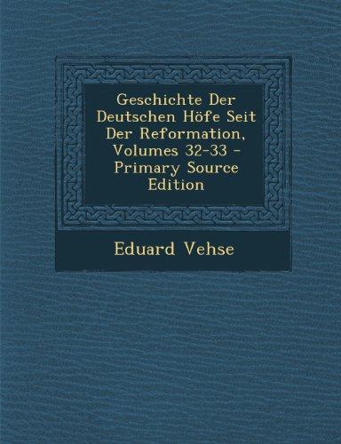 Geschichte Der Deutschen Hofe Seit Der Reformation, Volumes 32-33