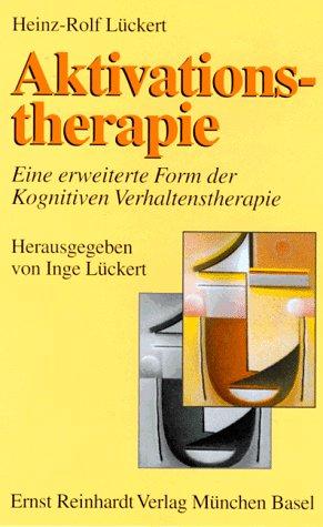 Aktivationstherapie, eine erweiterte Form der Kognitiven Verhaltenstherapie