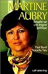 Martine Aubry. Enquête sur une énigme politique par Burel