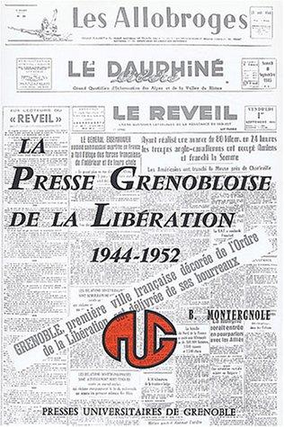 La presse grenobloise de la Libération (1944-1952) par Bernard Montergnole