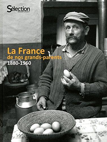 La France de nos grands-parents : 1880-1960