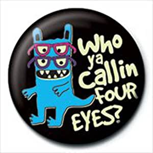 David and Goliath - Badges Who Ya Calling Four Eyes (in 2,5 cm)