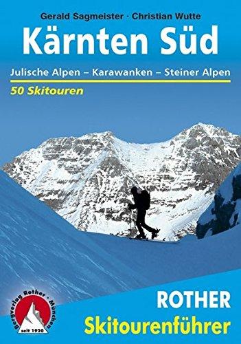 Kärnten Süd: Julische Alpen - Karawanken - Steiner Alpen. 50 Skitouren (Rother Skitourenführer)